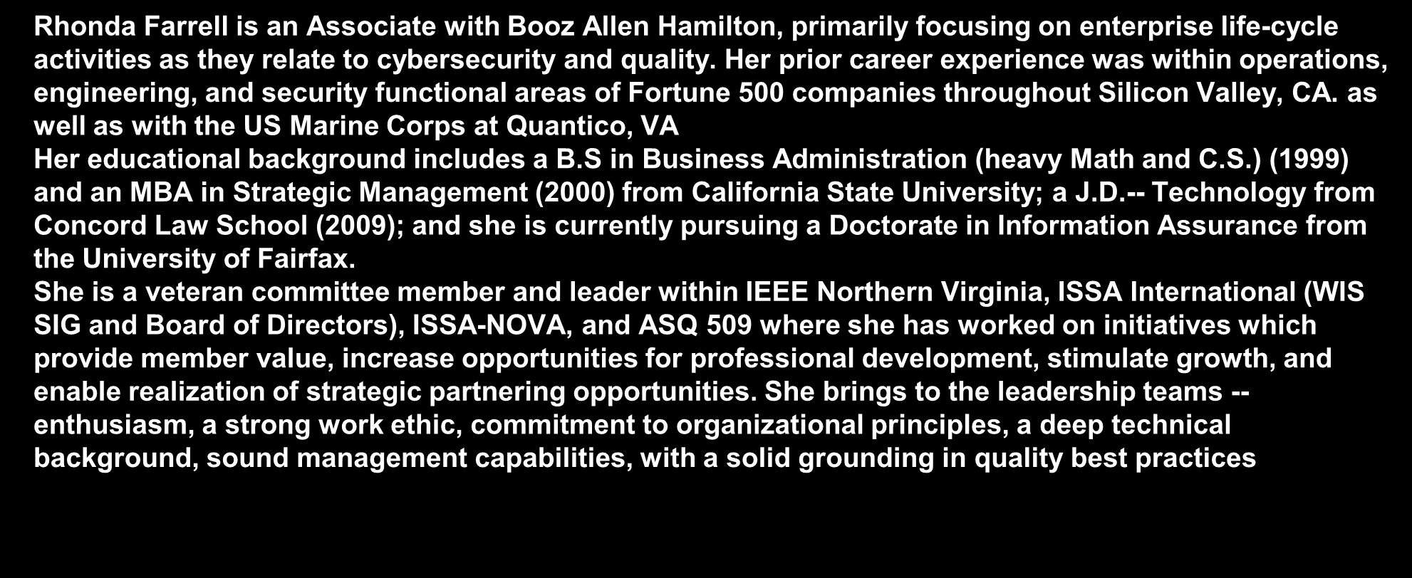 July 27, 2015 Speaker Rhonda Farrell Associate, Booz Allen Hamilton Rhonda Farrell is an Associate with Booz Allen Hamilton, primarily focusing on enterprise life-cycle activities as they relate to