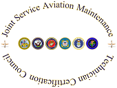 PROFESSIONAL CREDENTIALING JOINT SERVICE AVIATION MAINTENANCE TECHNICIAN CERTIFICATION COUNCIL T he Department of Defense (DoD) established the Joint Service Aviation Maintenance Technician
