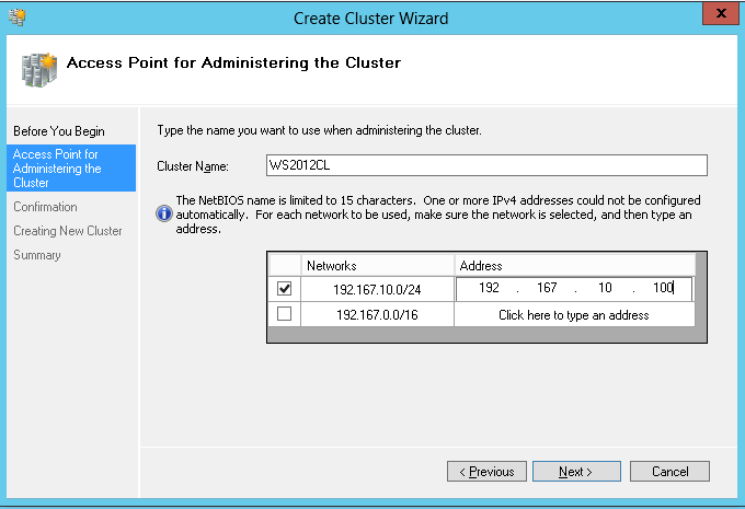 Step 2 On the Before you Begin page of Create Cluster Wizard, click Next button; Step 3 On the Access Point for Administring the Cluster page of Create Cluster Wizard, input Cluster name and IP