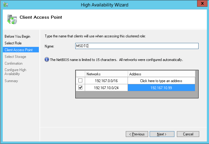 Step 2 On the Select Role page of High Availability Wizard, select Distributed Transaction Coordinator (DTC), then click Next button; Step 3 On Client Access Point page of High Availability Wizard,