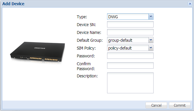 Field Device Type Device SN Device Name Default Group SIM Policy Password Description Description Choose DWG or SIMBANK A unique SN of each device A unique device name in one domain For DWG device,