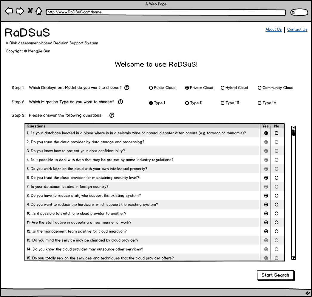 4 Design & Implementation There are some constraints applied here in step 3. When the user has chosen private cloud in step 1, some questions are fading out due to the constraints in the database.