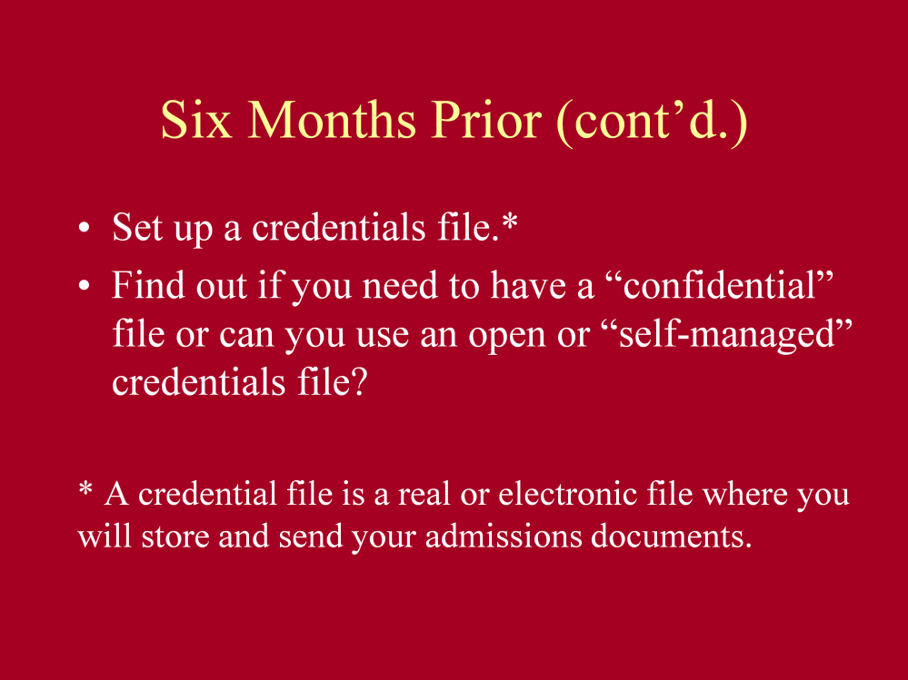 A credentials file is where you store your official letters of recommendation, admissions test results, transcripts, and other required admissions documents.