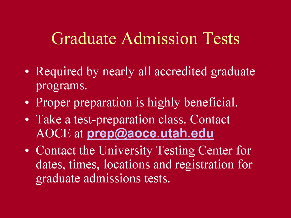 The GRE is the most common graduate admissions test.