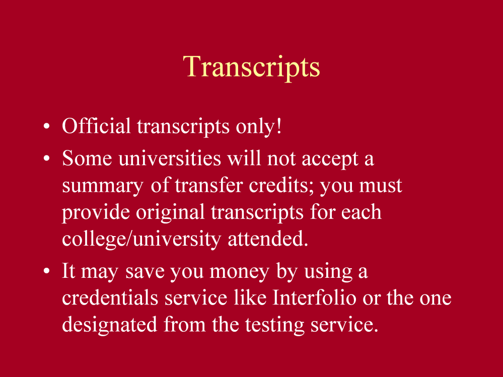 Graduate schools almost always require official transcripts for admissions.