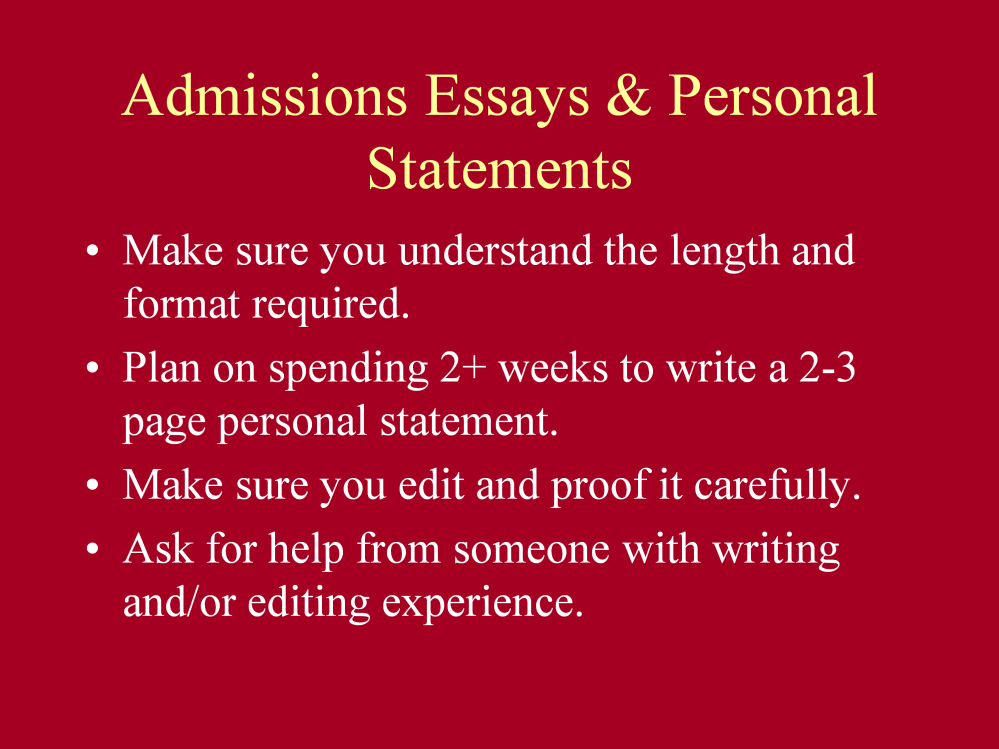 Most graduate programs require a personal statement or admissions essay. This is a major component of your application.