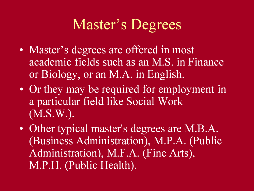 While we are making note of master s degrees, please note that master s degrees are offered in most academic fields that you may obtain a bachelor s degree in.