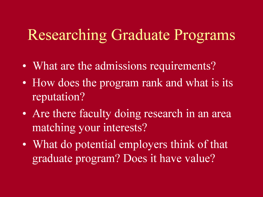 A graduate program is a large investment in both time and money.