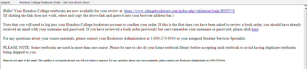 The HONDROS Student Experience: Using Validation Online Bookstore STEP 1: Read the email messages from the bookstore. The will come from the address: do_not_reply@edmap.