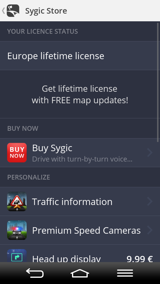 Menu > Sygic Store Traffic information You can avoid delays in your everyday commute with precise, up-to-date reports on traffic jams, road works and incidents.