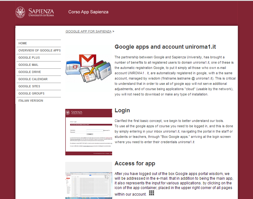 Google Apps: account uniroma1.it and studenti.uniroma1.it The partnership between Google and Sapienza University, has brought a number of benefits to all registered users to domain uniroma1.