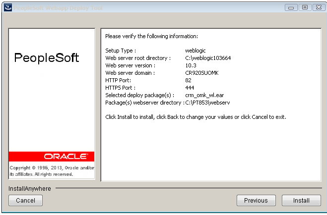 Chapter 3 Installing PeopleSoft Online Marketing 9.2 15. Click Next. The installation Summary page appears, as shown in the following example: PeopleSoft Webapp Deploy: Summary page 16.