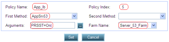 20. Click the Set button to save the parameters. 21. On Layer 7 Policies Table page Click the Create button to configure another policy. Enter the necessary parameters as shown below. 22.