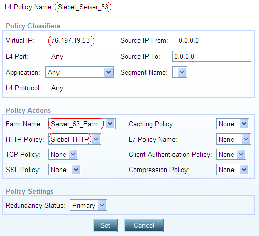 Note: The Layer 4 policy Siebel_Server_53 was created to access the server directly in order to manage it. 8.