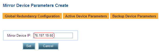 2. Click the Set button to save the parameters. 3. From the menu, select Redundancy Mirroring Mirror Device Parameters to display the Mirror Device Parameters page similar to the one shown below. 4.