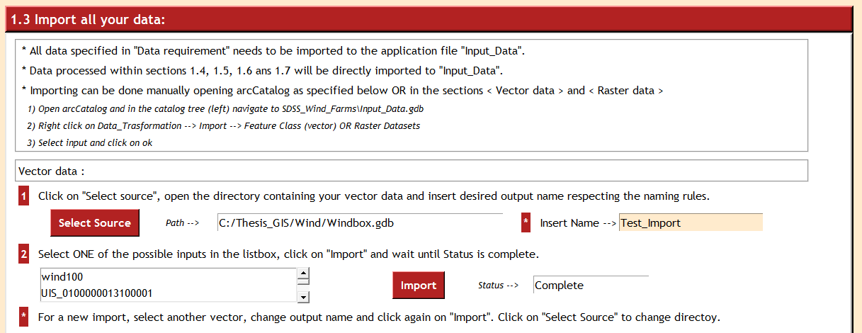 Detailed description: Users can import their data to the Input_Data.gdb, either directly in ArcCatalog or using the frame Import all your data (slower but no need to open ArcGIS software).