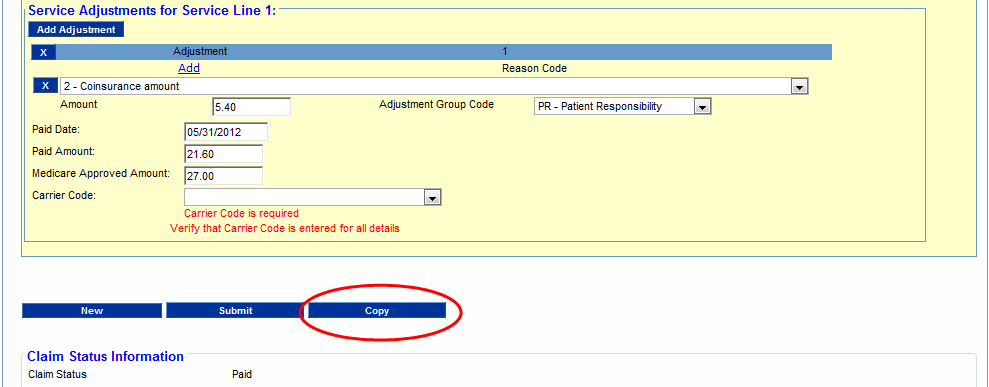 2.10.5 About the Copy Function Providers can duplicate a paid claim using the Copy function.
