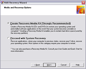 Creating a VAIO Recovery Media Kit Confirm that you have sufficient CD or DVD recordable media available before you begin. Have a permanent marking pen ready to label each CD or DVD media.