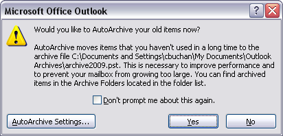 Every month, you will see the following window. Click Yes to AutoArchive your mail: All Email with a modification date older than 6 months will be immediately archived.
