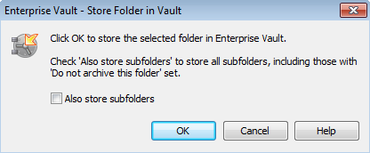 34 Storing and restoring items Restoring your archived items To store a folder using an Enterprise Vault option 1 Select the folder to store.
