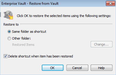 Storing and restoring items Restoring your archived items 35 Items. If the Restored Items folder does not exist, Enterprise Vault automatically creates it.