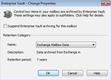 Managing Enterprise Vault archiving Setting the Enterprise Vault properties of a mailbox or folder 43 3 Click Change. The Enterprise Vault - Change Properties dialog box appears.