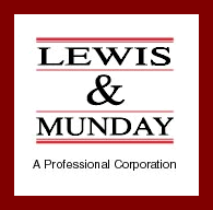 BACKGROUND Lewis & Munday, A Professional Corporation was founded in 1972 in Detroit, Michigan. Lewis & Munday opened its District of Columbia office in 1991.
