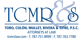 OVERVIEW Toro, Colón, Mullet, Rivera & Sifre, PSC ( TCMR&S ), founded in 1999, is a law firm located in San Juan, Puerto Rico.