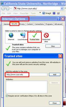 Figure 1 Internet Options- Trusted Sites 5. Enter the CSUN URL https://www.csun.edu in the Add this website to the zone field. 6. Select the Add button. 7. Select the Close button.