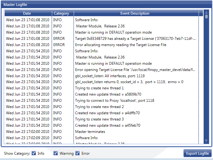 82 2.3.2 Show Logfiles The Logfile viewer lets you monitor the Logs of the FinSpy Master very comfortably.