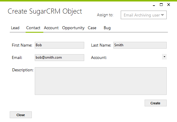 Creating Objects You can create new SugarCRM objects by selecting an outlook item and using the New Record toolbar option.