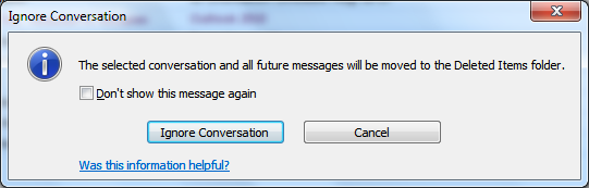 Ignoring Messages in a Conversation You can keep unwanted conversations out of your Inbox by using the Ignore Conversation command.