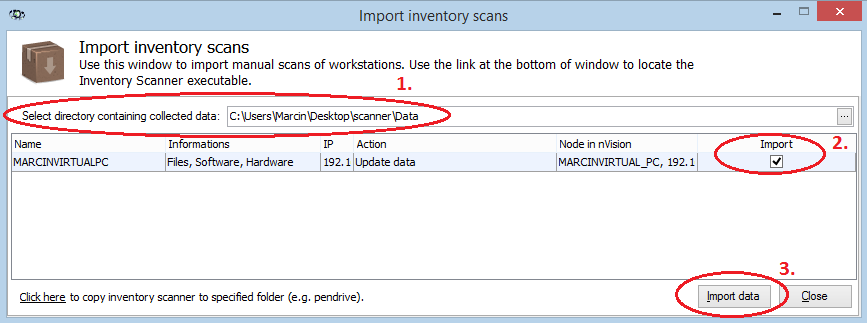 Inventory 3. 160 Import the data a. When scanning is complete, copy the created folders (Data and Logs) to the location visible from the level of nvision console. b.