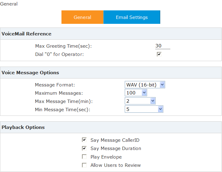 "3.2 Voicemail Click Advanced -> Voicemail -> General : Reference Item Explanation MaxGreeting Time(sec) Dial ""0"" for Operator Message Format Maximum Messages Max Message Time(min) Min Message"