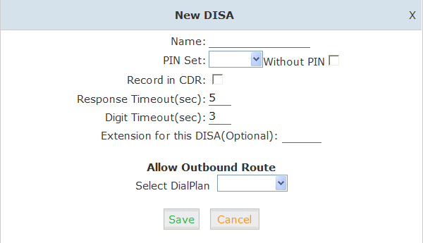 Reference Item Explanation Name PIN Set Record in CDR Response Timeout(sec) Digit Timeout(sec) Extension for this DISA(Optional) Select DialPlan Define a name for DISA.