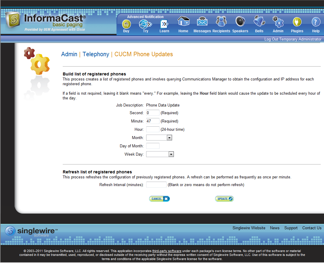 Chapter 5 Administering InformaCast Step 1 Go to Admin Telephony CUCM Phone Updates. The CUCM Phone Updates page appears.