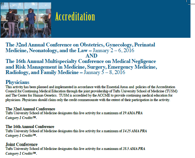 The 32 nd Annual Conference on Obstetrics, Gynecology, Perinatal Medicine, Neonatology, and the Law January 2 6, 2016 AND The 16 th Annual Multispecialty Conference on Medical Negligence and Risk