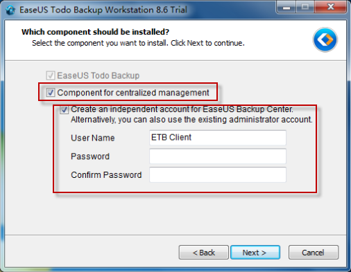 And for a Client side, just ensure the option Component for centralized management ticked during installation process of EaseUS Todo Backup, then a client side waiting for a backup task