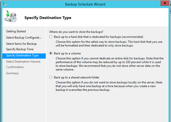 Specify the destination type. You can use either Back up to a hard disk or Back up to a volume.