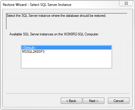 4. Select the SQL Server Instance where the database should be restored. Click Next when you have made your selection. 5.