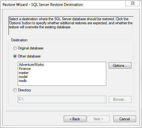 SQL Server Restore Options: When restoring to either Original database or Other database, you can click the Options button to access the With replace option.