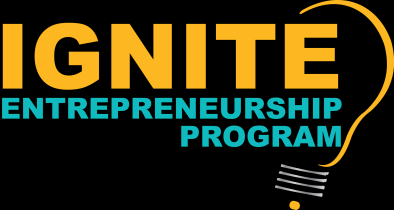Ignite Entrepreneurship Program This program is designed to provide High School students with the opportunity to develop their entrepreneur skills and ultimately start their own business.