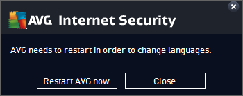 Press the OK button confirm A new dialog pops-up informing you that in order to change the language of the application, you need to restart your AVG Internet Security 2015 Press the Restart AVG now