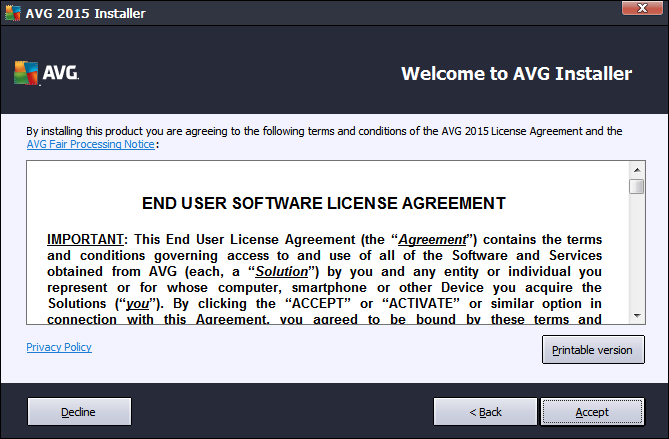 3.2. Welcome: License Agreement The Welcome to AVG Installer dialog provides then the full wording of the AVG license agreement: Please read the entire text carefully.
