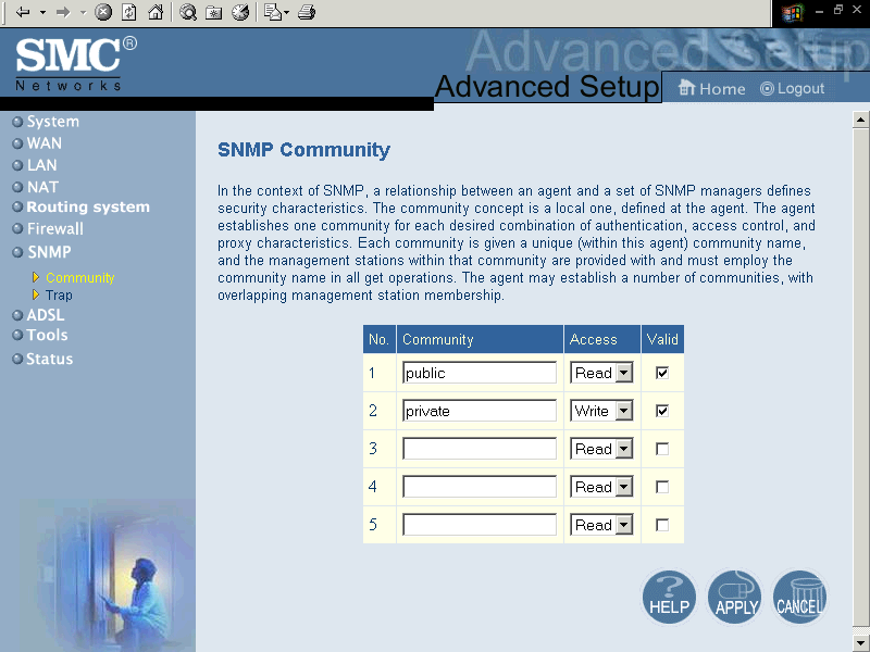 SNMP SNMP Community Use the SNMP configuration screen to display and modify parameters for the Simple Network Management Protocol (SNMP.