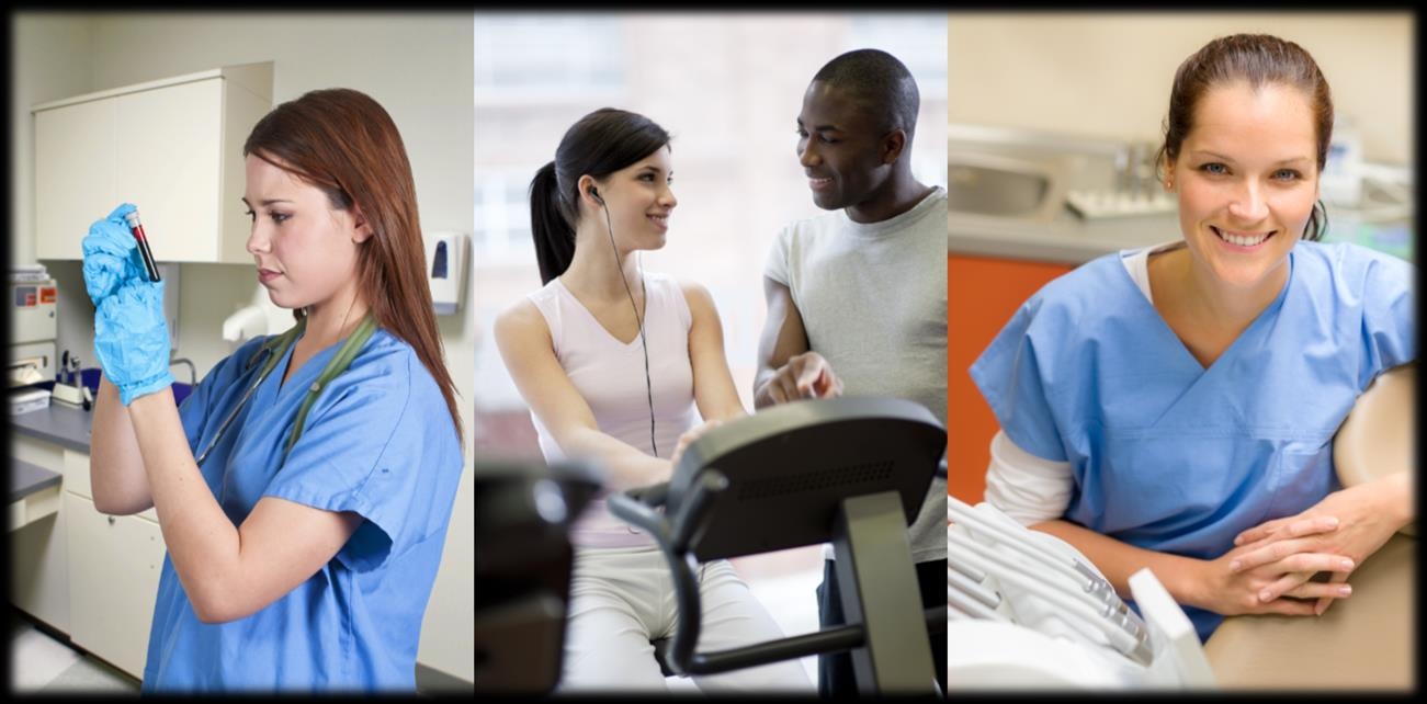 SCHOOL OF HEALTHCARE & WELLNESS Chiropractic Assisting Dental Assisting Medical Billing and Coding Administration