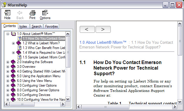 15.4 Technical Support Using the Help Menu Use this option to open Liebert Nform help to display contact information for technical support. To do this: Start the Viewer.
