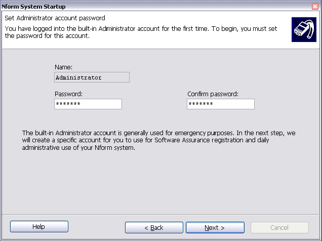 2.3.1 Set Administrator Account Password Installing the Software After the Nform System Startup wizard opens: At the welcome screen, click Next.