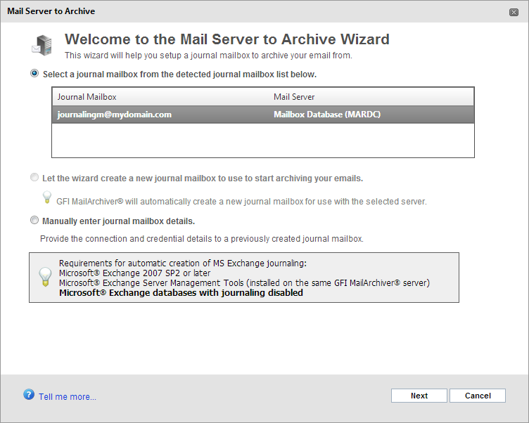 OPTION Journaling Mailbox Active Mailbox Server Mailbox Store Connection Type Defines the name of the Journal mailbox set up within Microsoft Exchange Server and configured for use within GFI