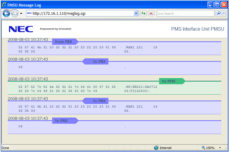 16 PBX Messages The PBX PMS protocol basically sends messages that start with a STX (code 02) and end with an ETX (code 03). The bytes in between are clear ASCII text.